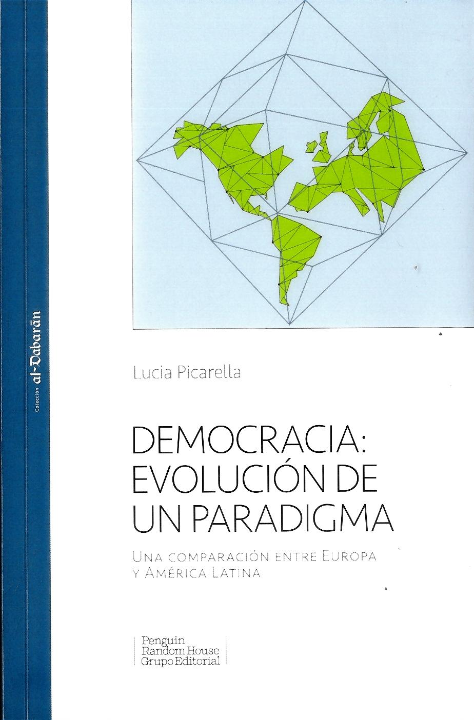 Democracia: Evolución de un Paradigma. Una Comparación Entre Europa y América Latina - Lucia Picarella - Penguin Random House