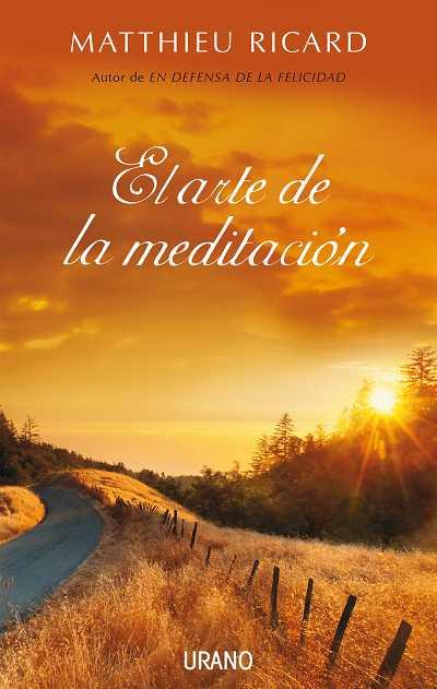 El Arte de la Meditacion - Matthieu Ricard - Urano
