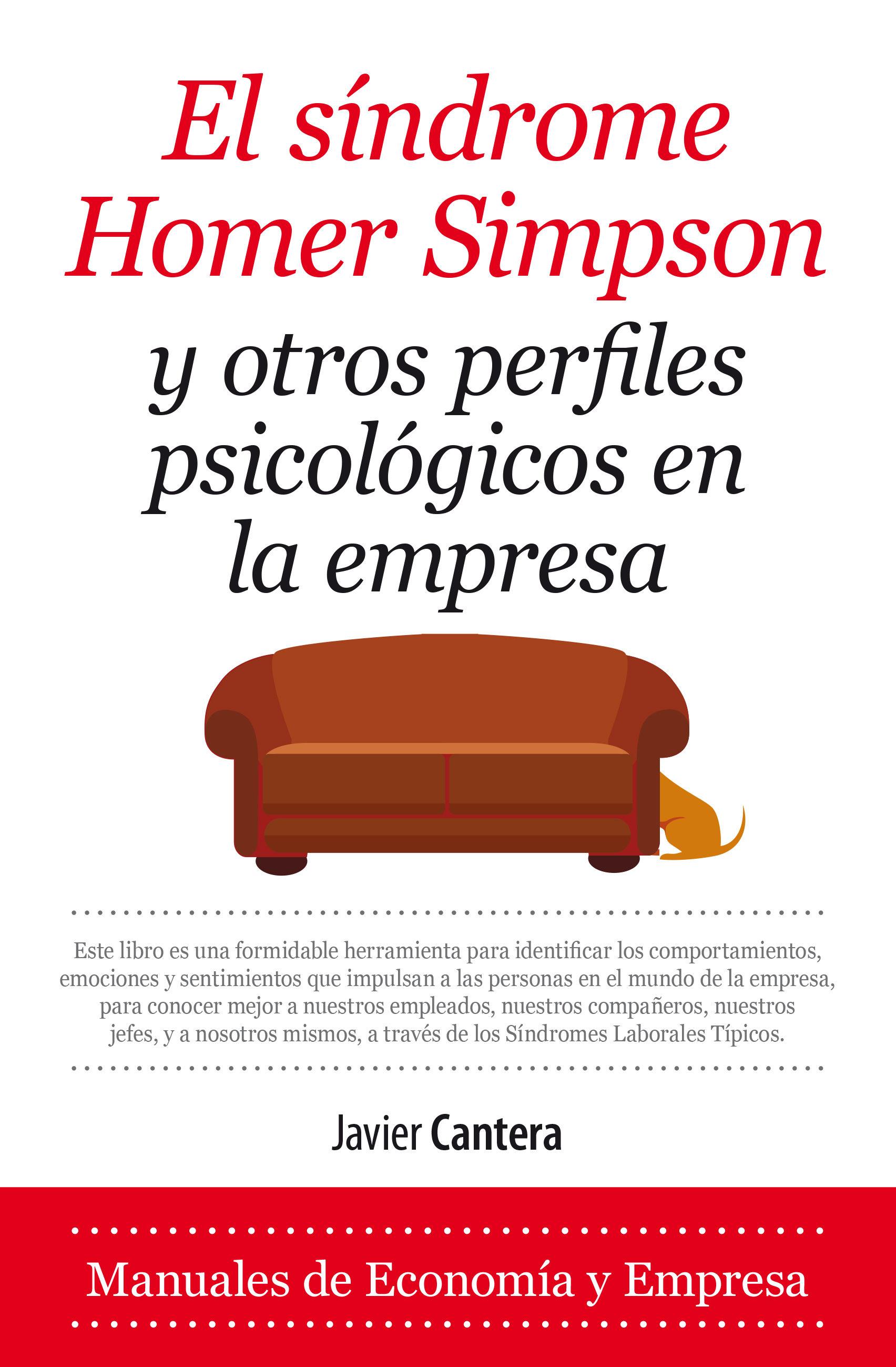 Síndrome Homer Simpson y Otros Perfiles Psicológicos en la Empresa (Economía y Empresa) - Javier Cantera - Almuzara