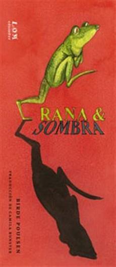 Rana & Sombra - Birde Poulsen - Ediciones Lom