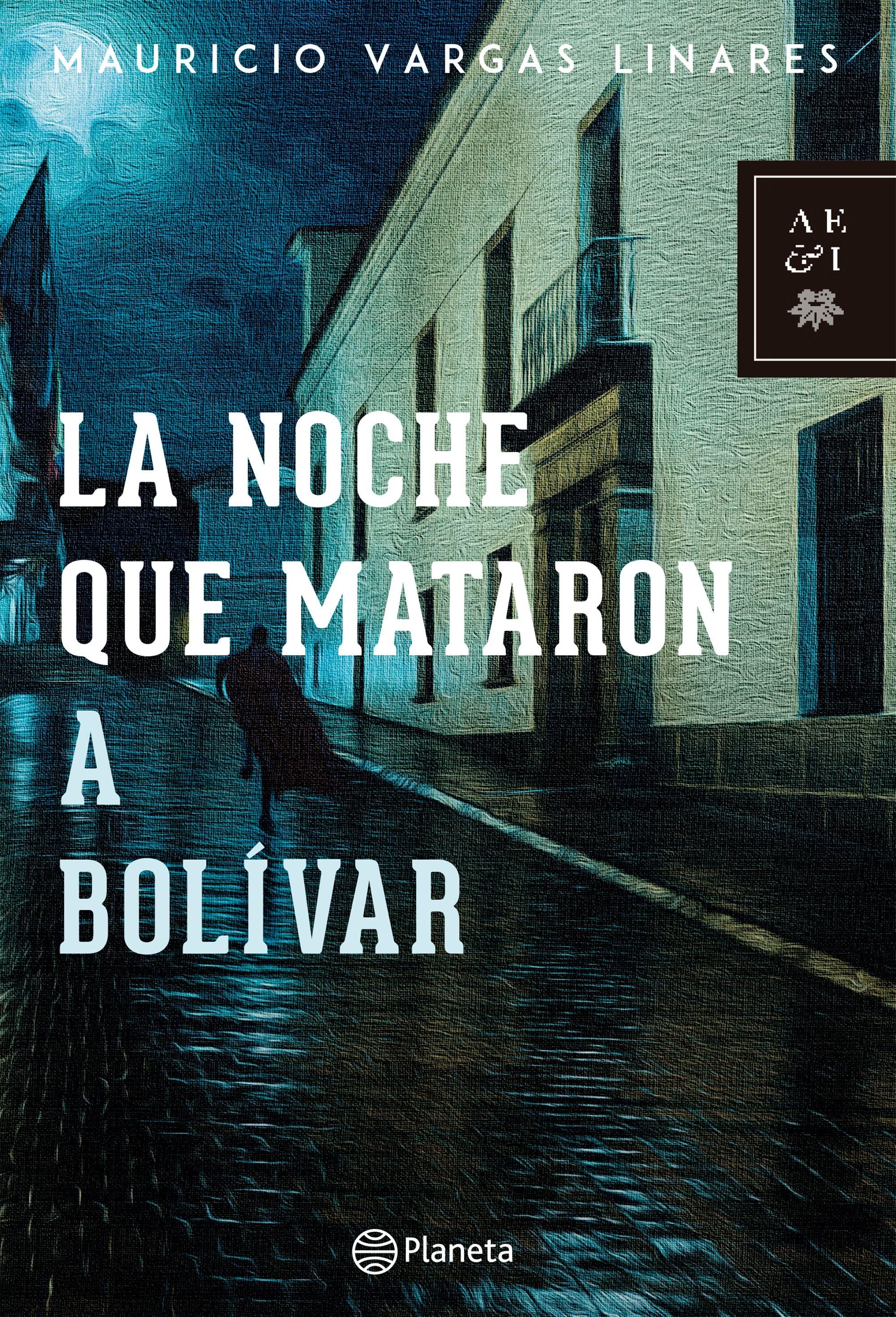 La Noche que Mataron a Bolívar - Mauricio Vargas Linares - Planeta