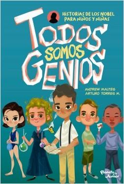 Todos Somos Genios - José Arturo Torres - Planeta Junior