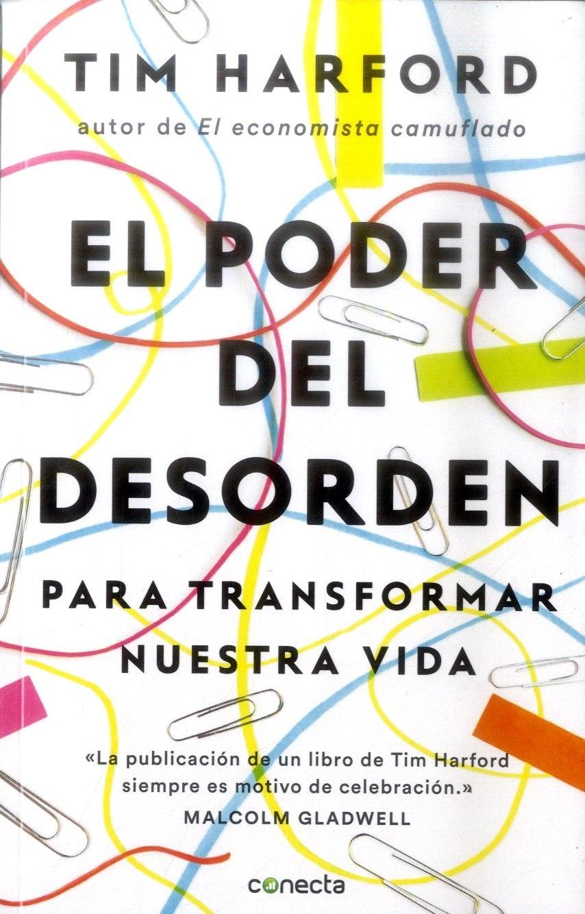 El Poder del Desorden, Para Transformar Nuestra Vida - Tim Harford - Penguin Random House