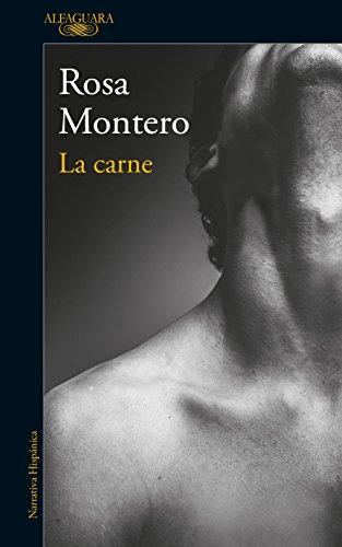 Carne, la - Rosa Montero - Alfaguara