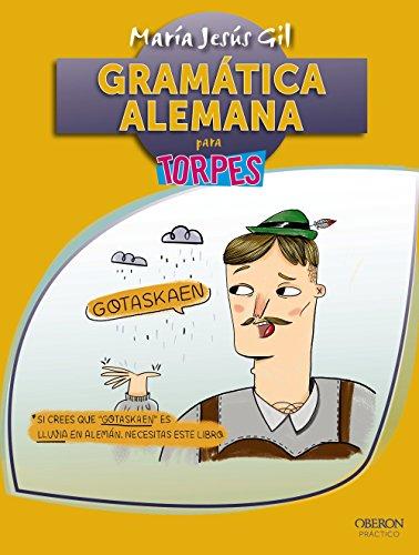 Gramática Alemana (Torpes 2. 0) - MarÍA JesÚS Gil ValdÉS - Anaya Multimedia