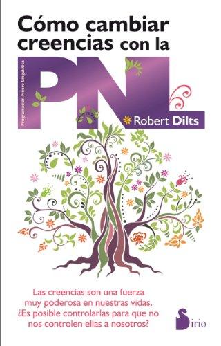 Como Cambiar Creencias con la pnl - Robert Dilts - Sirio