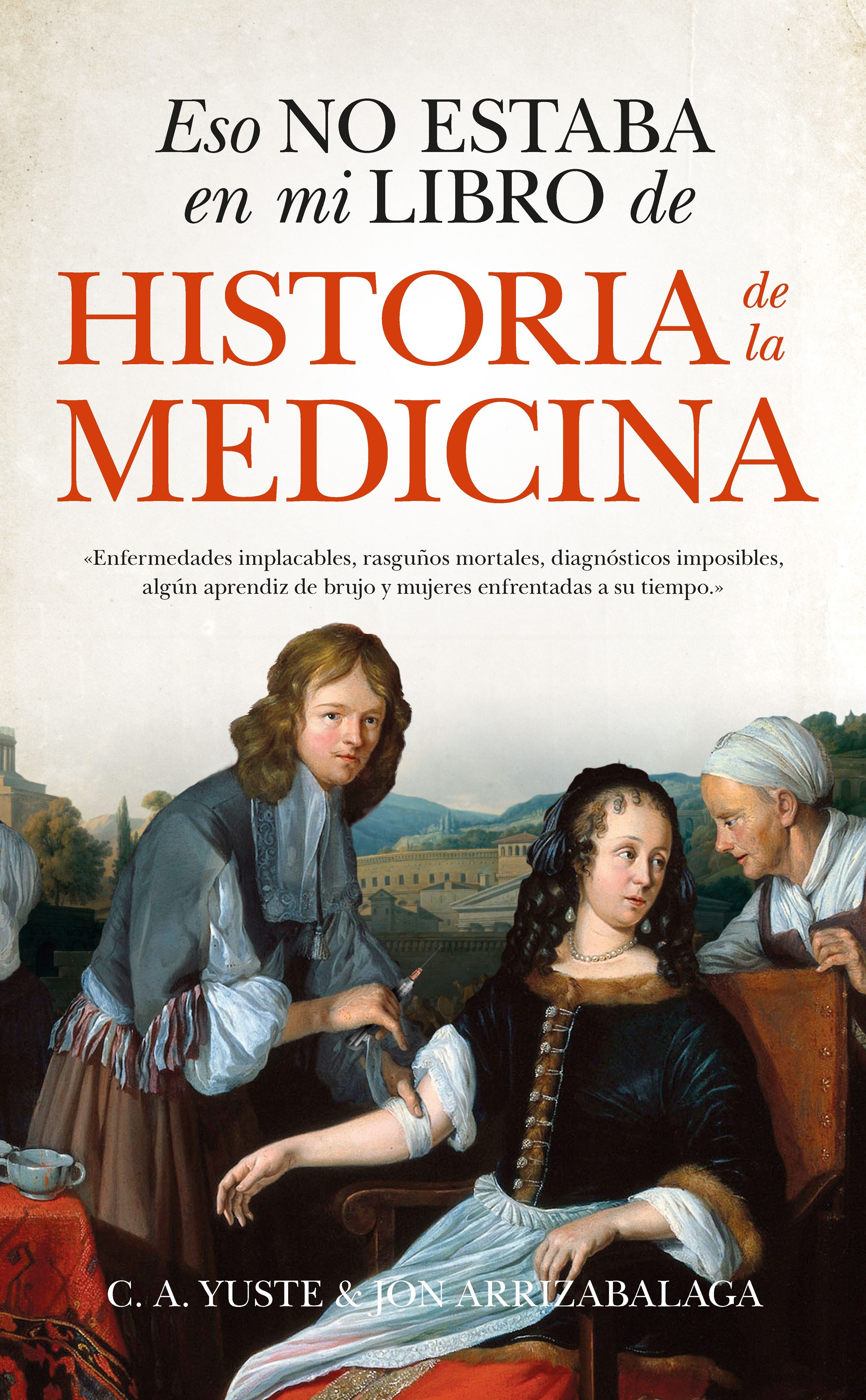 ESO NO ESTABA EN MI LBRO DE HISTORIA DE LA MEDICINA (GUADALMAZÁN) - YUSTE, CARLOS - EDITORIAL ALMUZARA SL.
