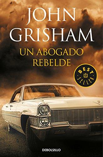 Un Abogado Rebelde - John Grisham - Debolsillo
