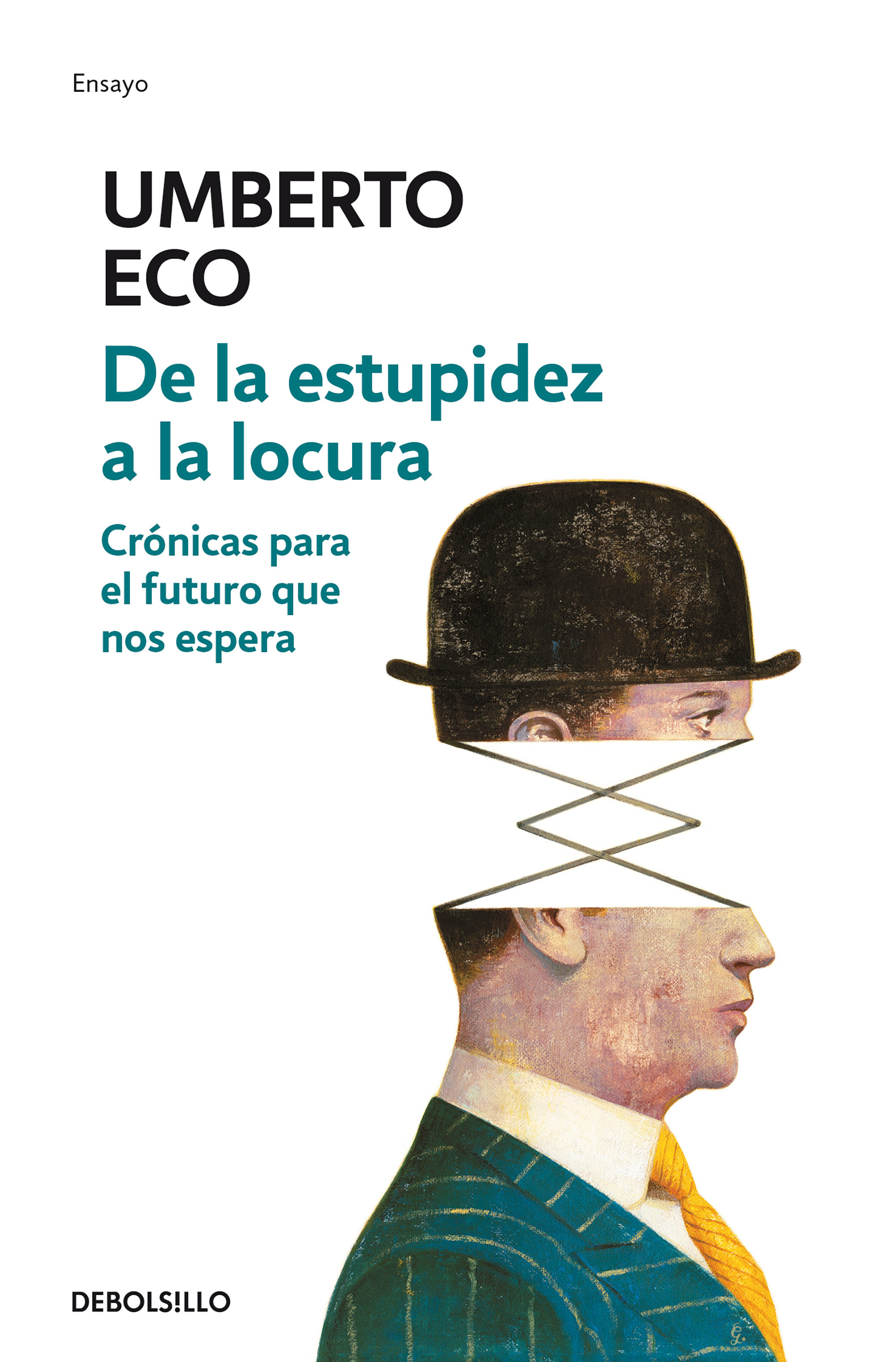 De la Estupidez a la Locura - Umberto Eco - Debolsillo