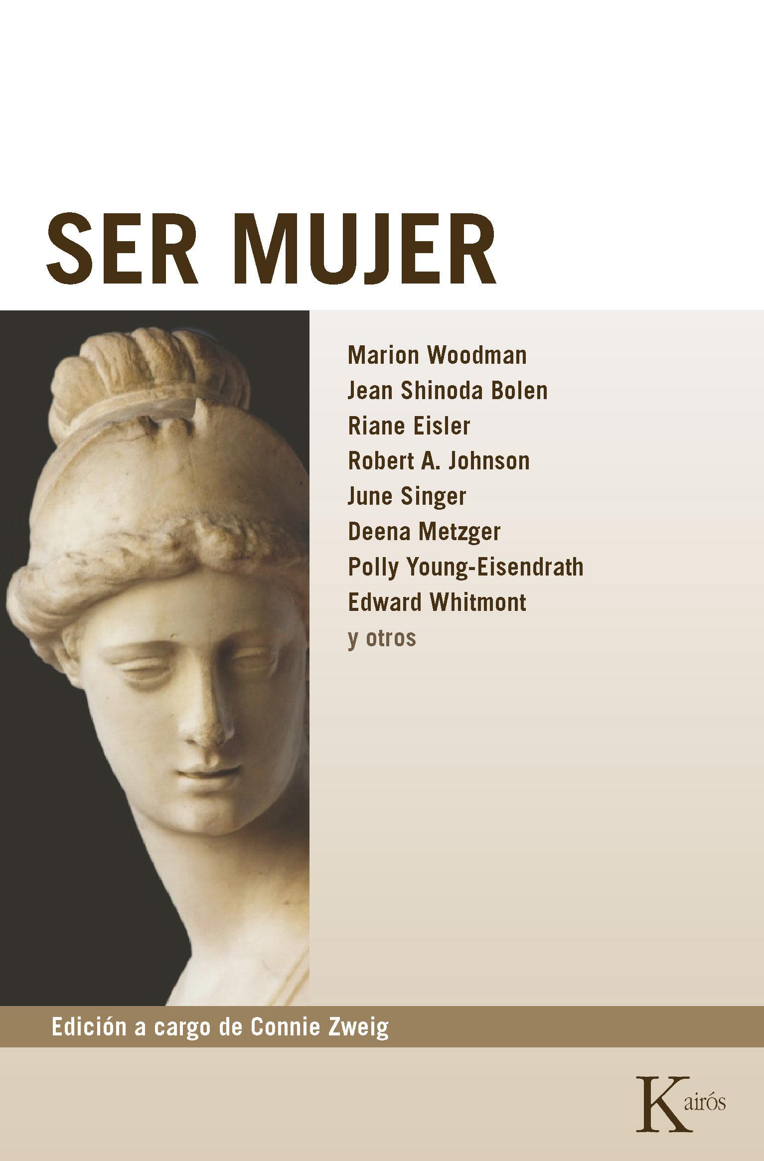 Ser Mujer - Marion Woodmna,Jean Shinoda Bolen,Riane Eisler,Otros - Kairos