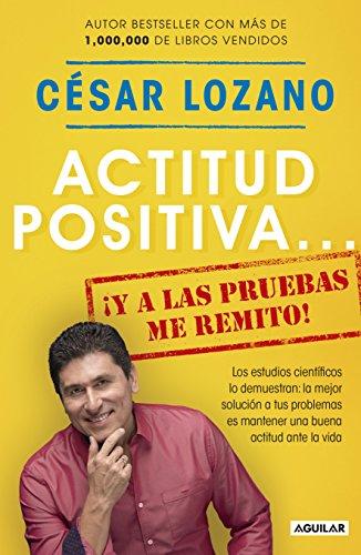 Actitud Positiva y a las Pruebas - Cesar Lozano - Aguilar