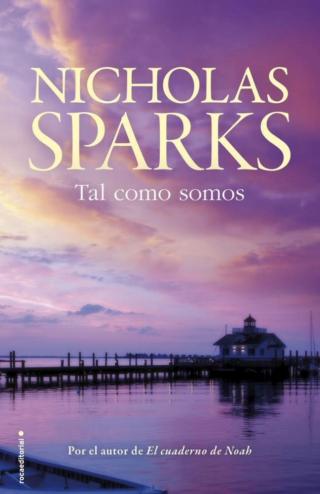 Tal Como Somos - Nicholas Sparks - Roca Editorial
