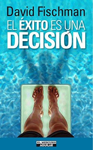 El Exito es una Decision - David Fischman - El Mercurio