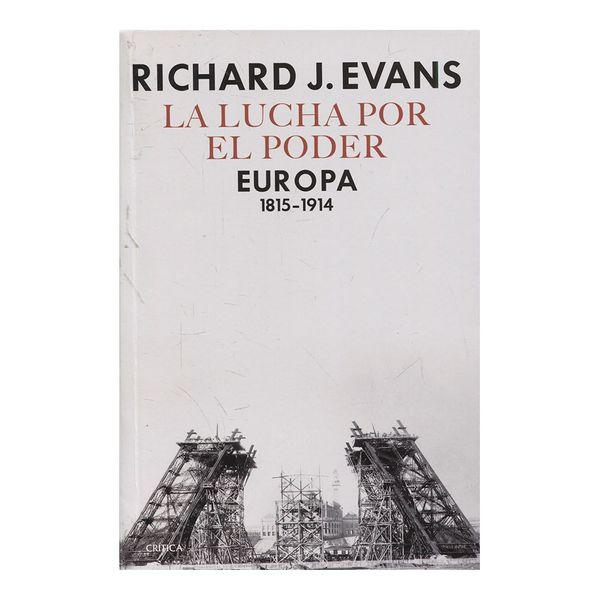 La Lucha por el Poder Europa 1815 1914 - Evans J. Richard - Critica