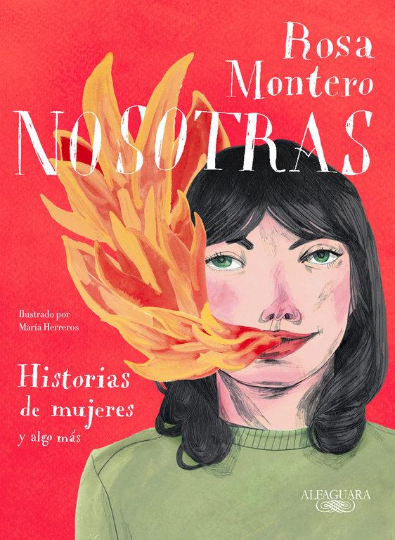 Nosotras. Historias de Mujeres y Algo más - Rosa Montero - Alfaguara