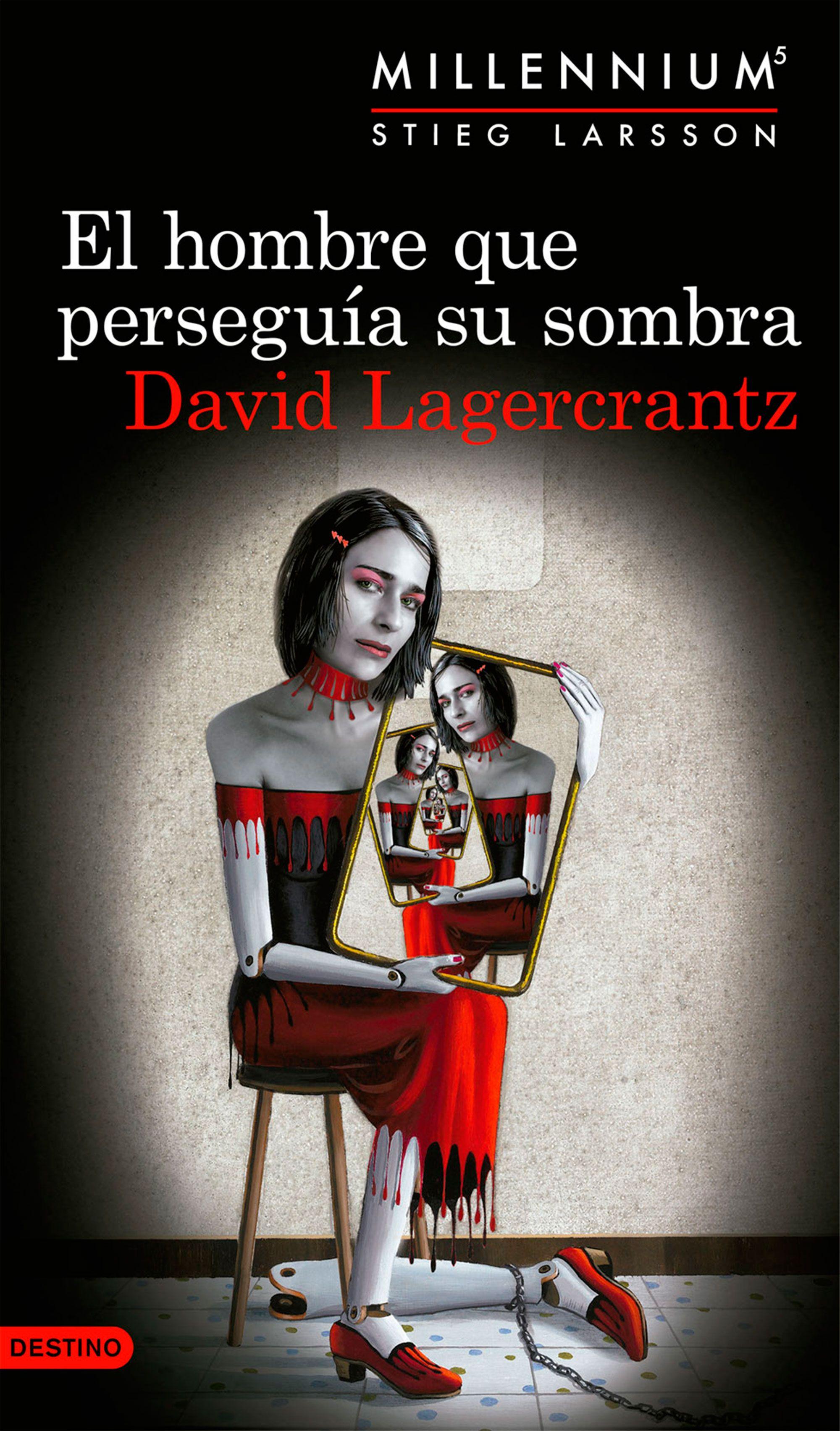 El Hombre que Perseguía su Sombra - David Lagercrantz - Grupo Planeta