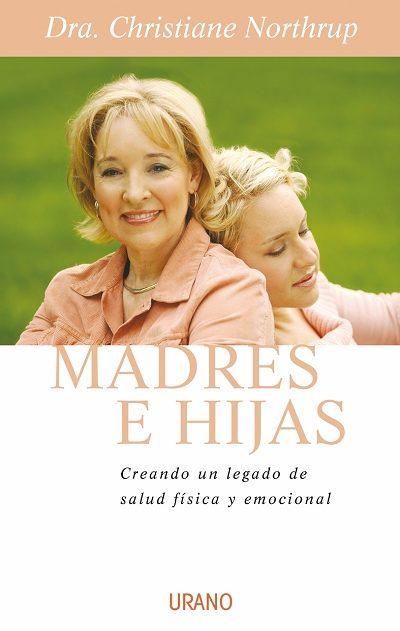 Madres e Hijas - Christiane Northrup - Urano