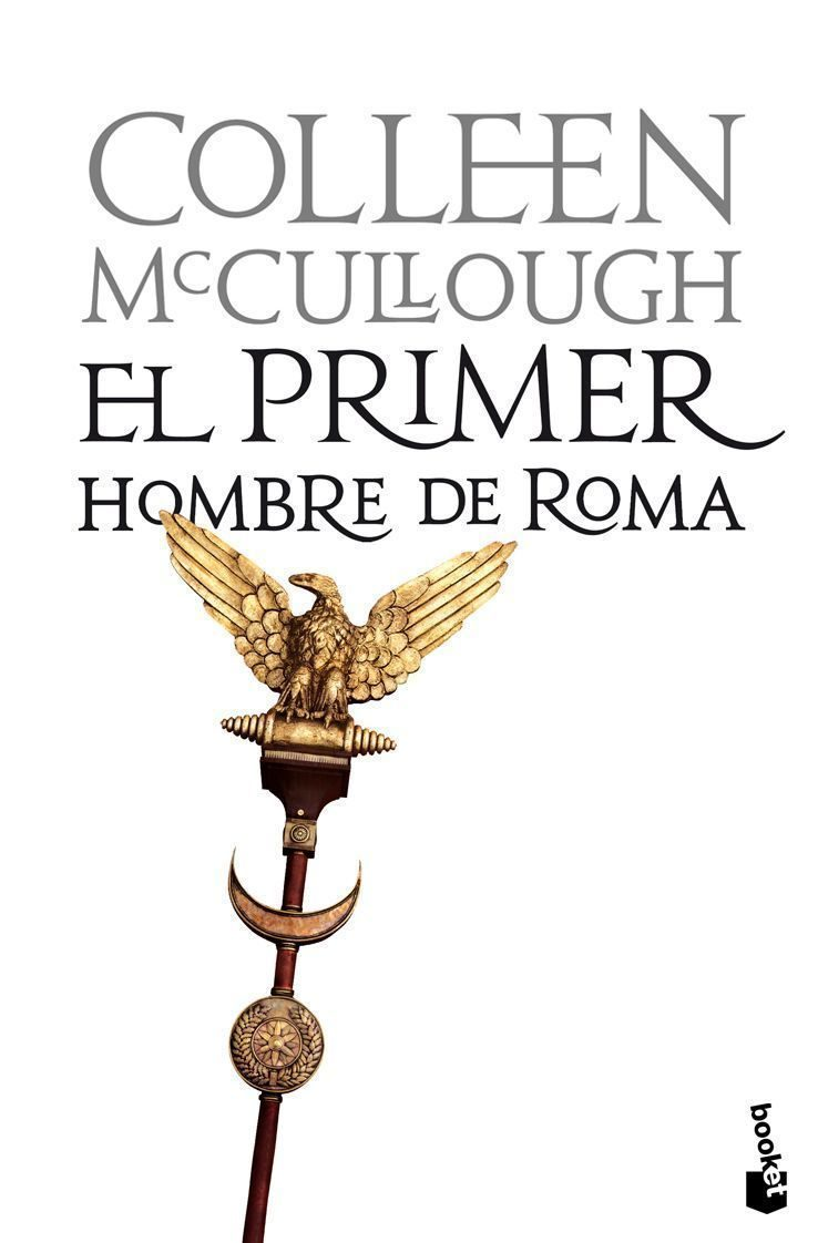 El Primer Hombre de Roma - Colleen Mccullough - Booket