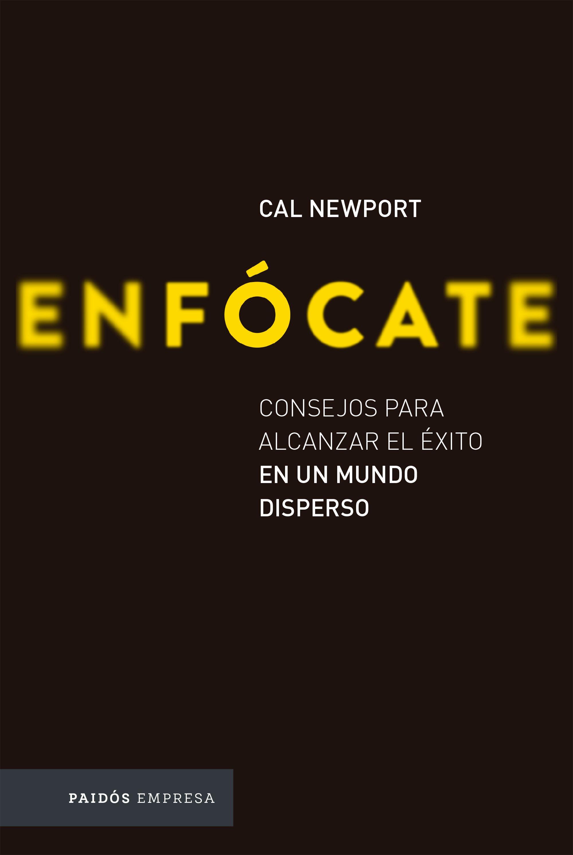 Enfócate - Cal Newport - Paidos