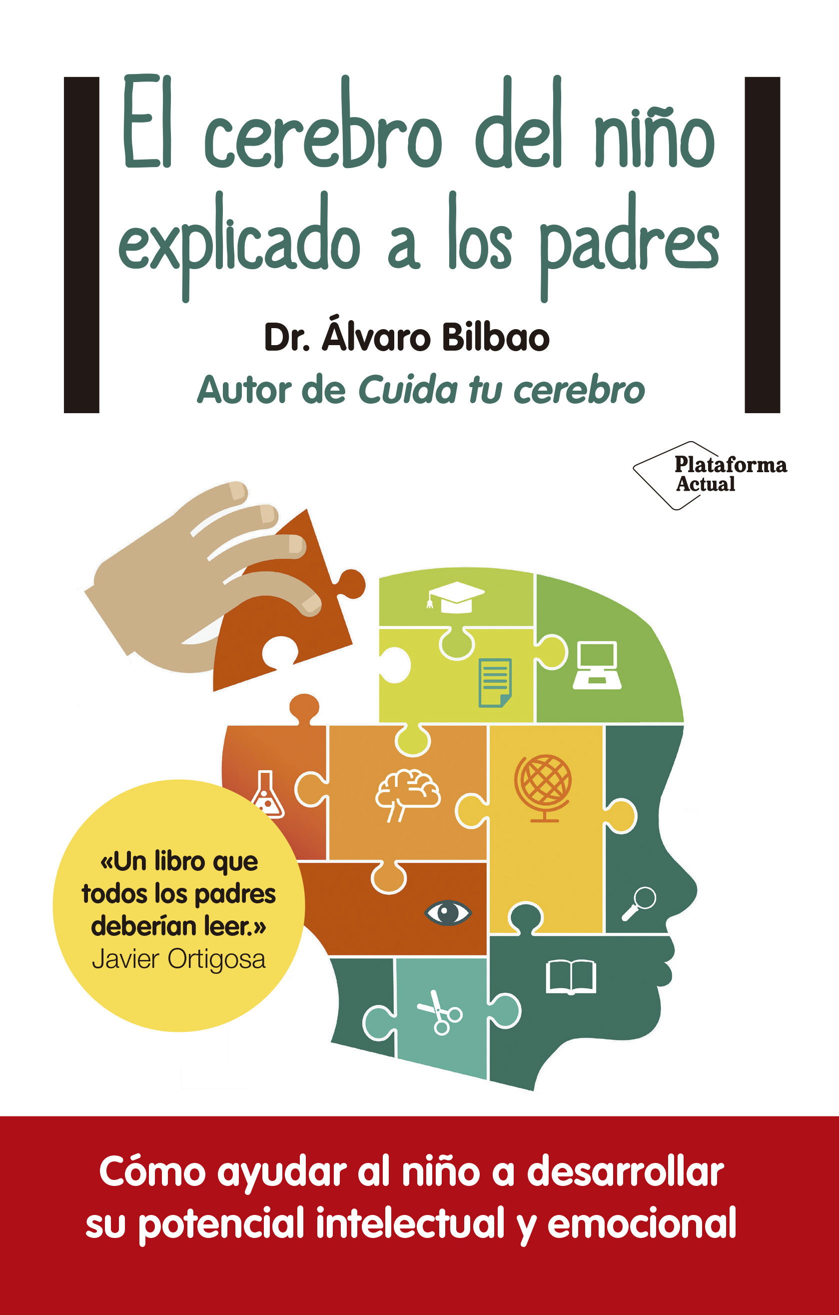 El Cerebro del Niño Explicado a los Padres - Álvaro Bilbao - Plataforma Editorial