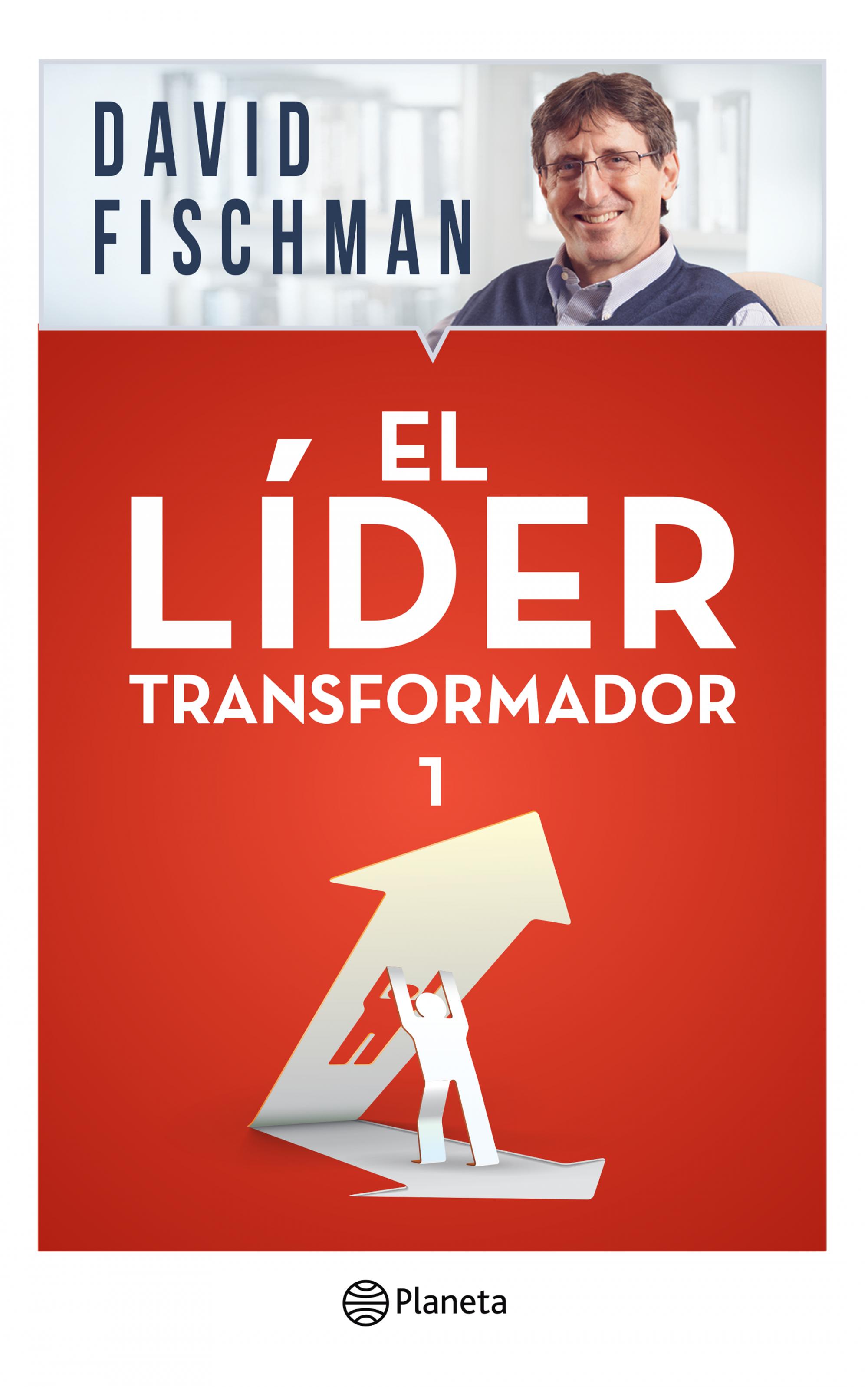 El Líder Transformador 1 - David Fischman - Planeta