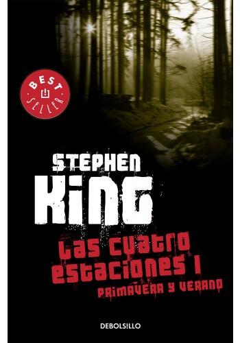 Las Cuatro Estaciones 1: Primavera y Verano - Stephen King - Debolsillo