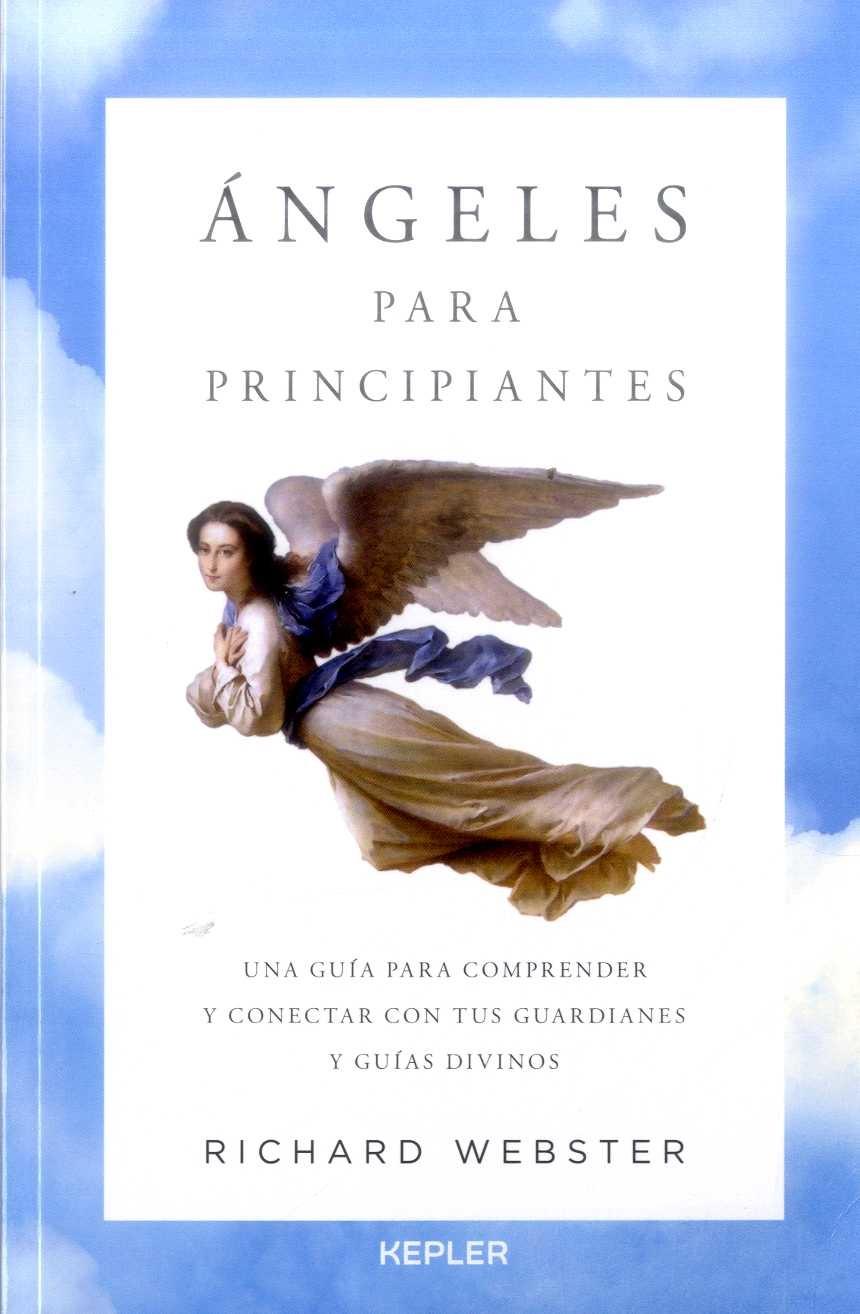 Ángeles Para Principiantes - Richard Webster - Kepler