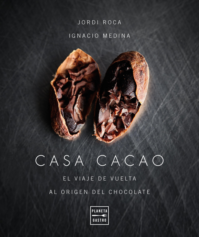 Casa Cacao - Jordi Roca,Ignacio Medina - Planeta