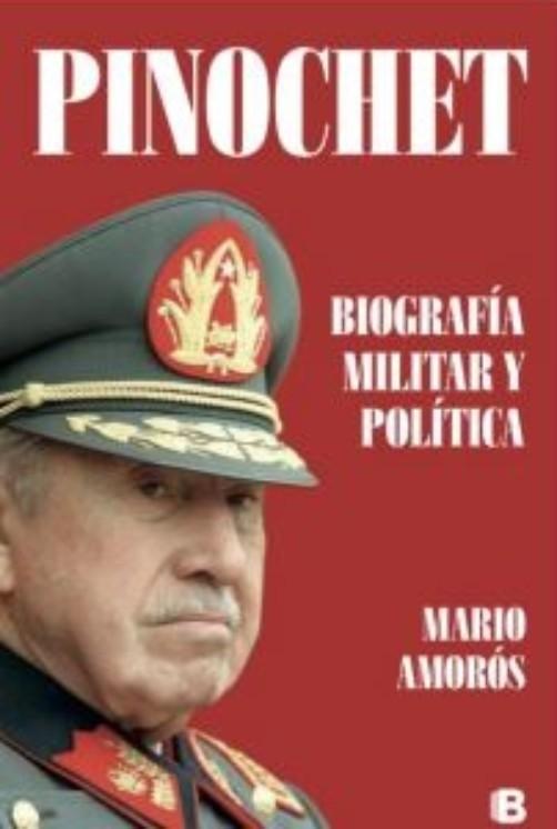 Pinochet - Mario Amoros Quiles - Ediciones B