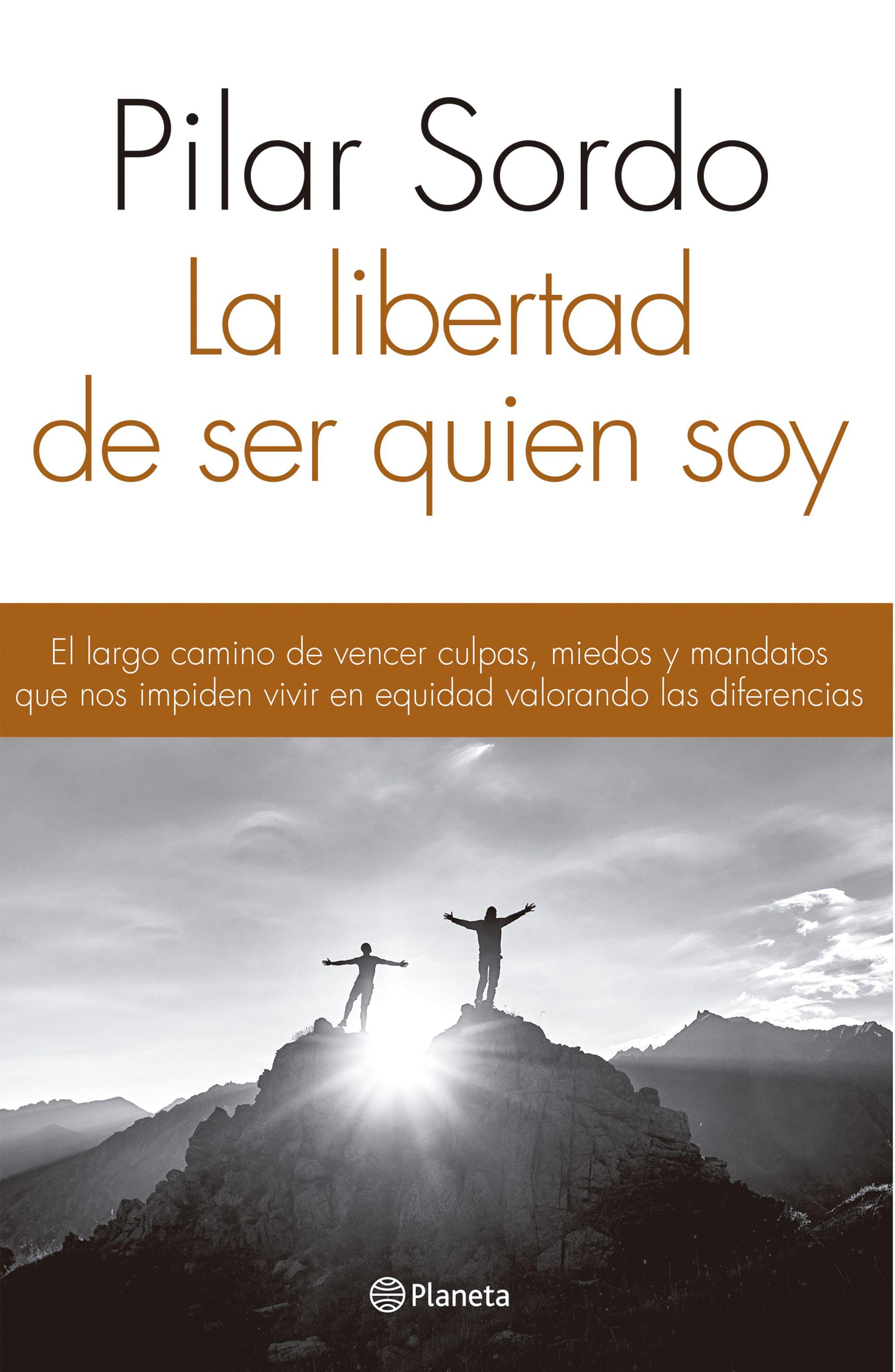 La Libertad de ser Quien soy