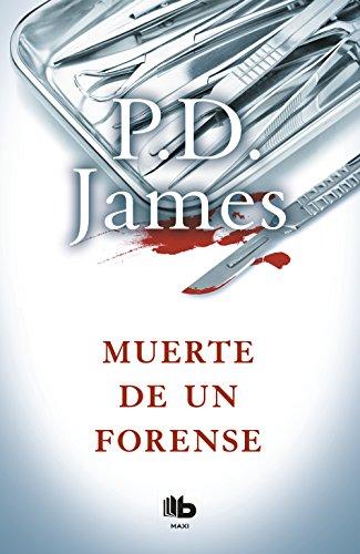 Muerte de un Forense - P.D. James - B De Bolsillo