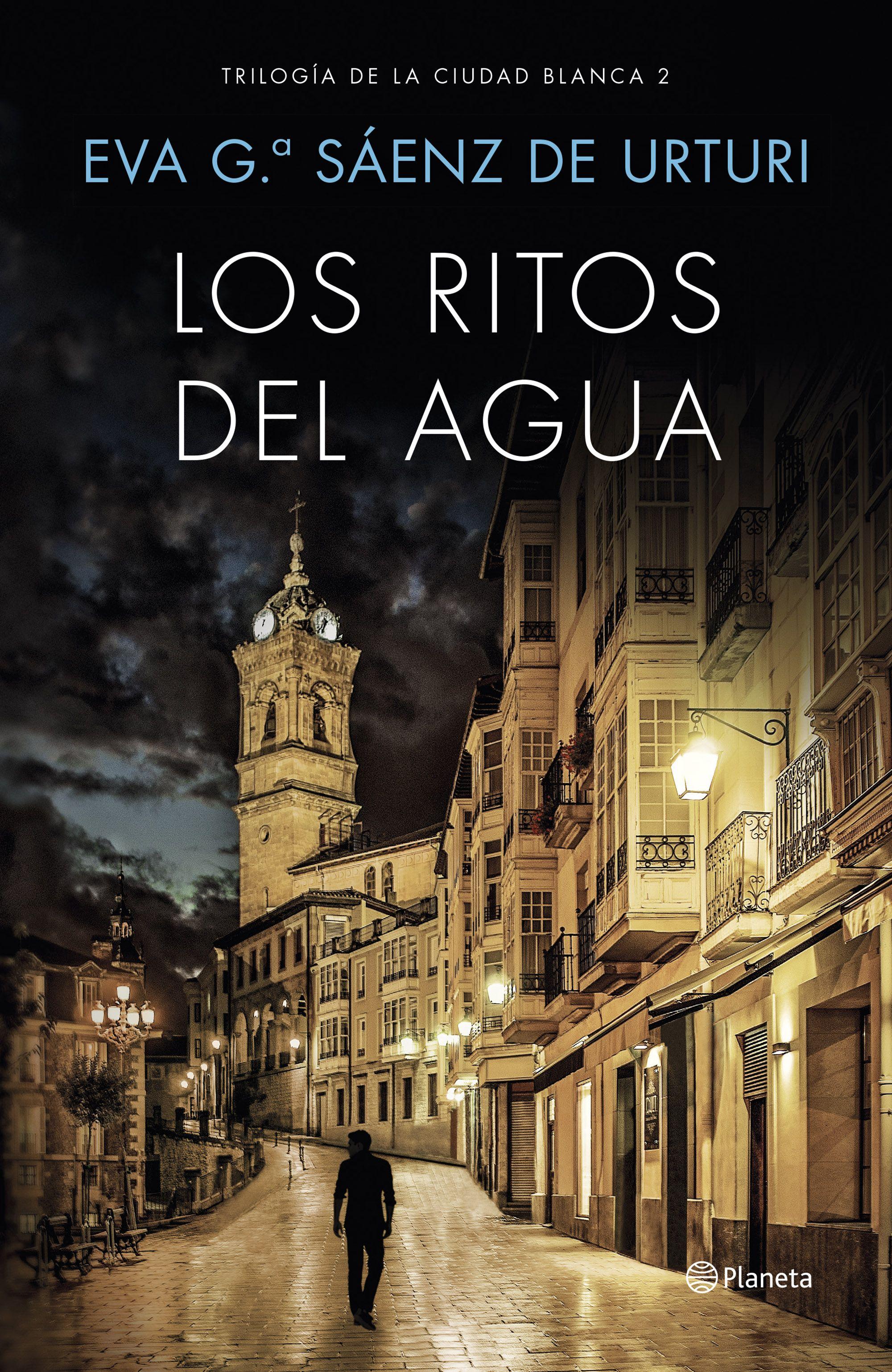 Los Ritos del Agua - Eva García Sáenz De Urturi - Planeta