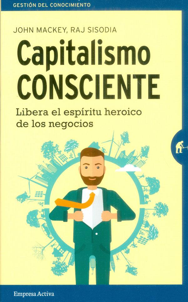 Capitalismo Consciente - John Mackey - Empresa Activa