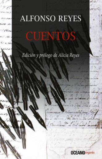 Cuentos - Alfonso Reyes - Océano Exprés