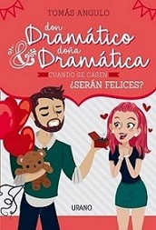 Don Dramatico y Doña Dramatica Cuando se Casen¿ Seran Felices?