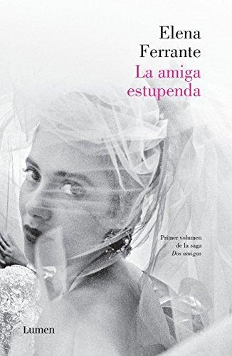 Amiga Estupenda, la - Elena Ferrante - Lumen