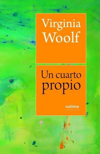 Un Cuarto Propio - Virginia Woolf - Sabina Editorial S.L.