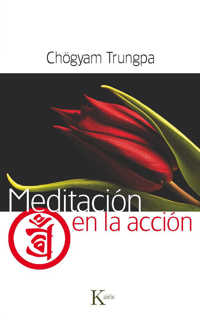 Meditacion en la Accion - Chögyam Trungpa - Kairós