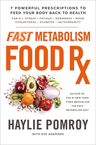 Fast Metabolism Food rx: 7 Powerful Prescriptions to Feed Your Body Back to Health (libro en Inglés) - Haylie Pomroy - Harmony