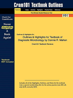 Outlines & Highlights for Textbook of Diagnostic Microbiology by Connie R. Mahon - Cram101 Textbook Reviews - Academic Internet Publishers