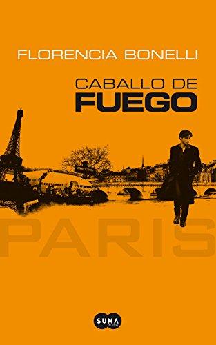 Caballo de Fuego. Paris - Florencia Bonelli - Aguilar
