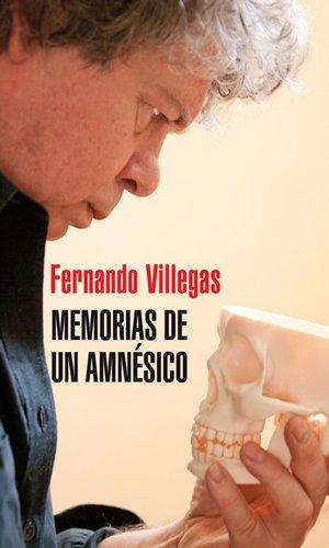 Memorias de un Amnesico - Fernando Villegas - Sudamericana