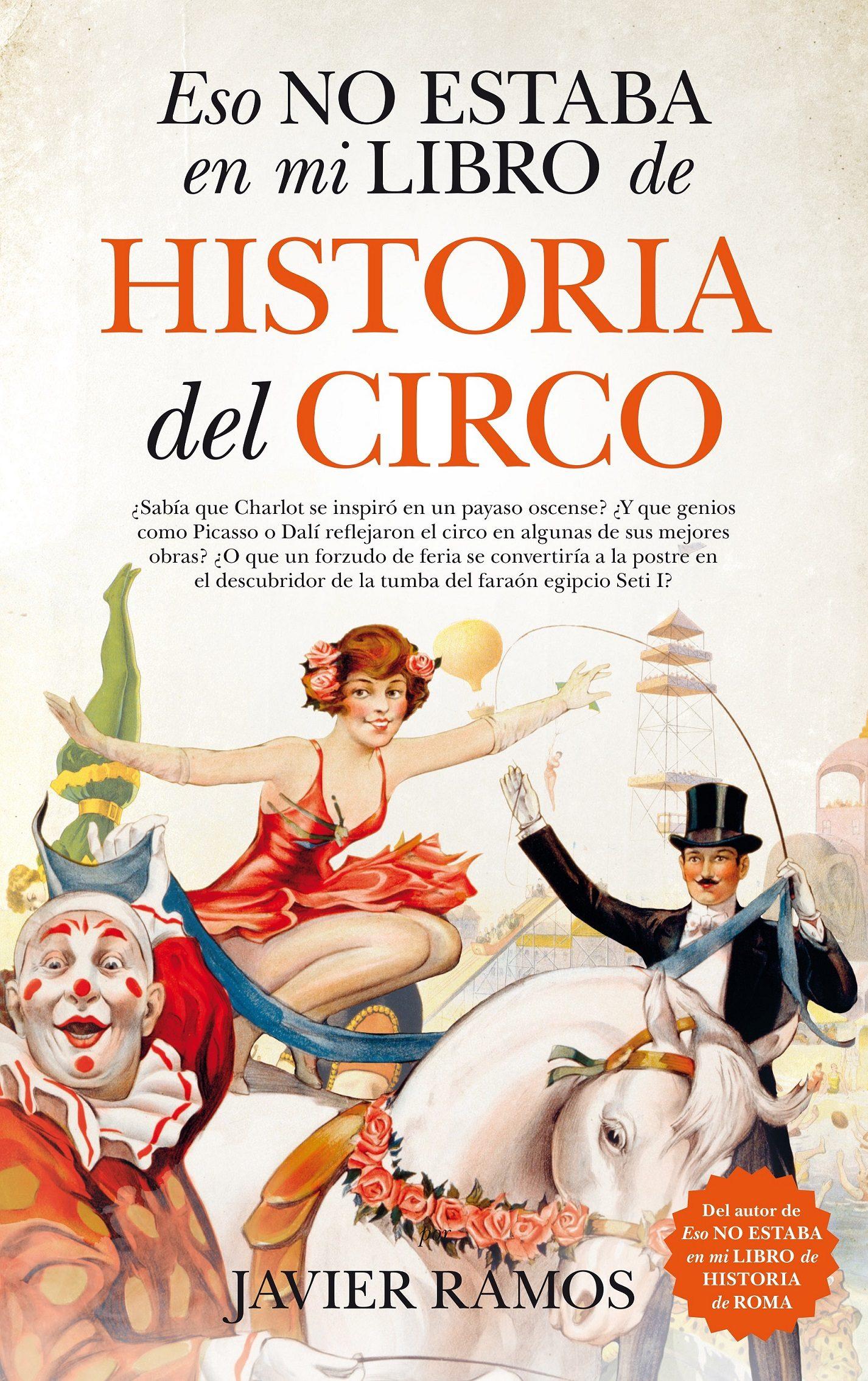 ESO NO ESTABA EN MI LIBRO DE HISTORIA DEL CIRCO - RAMOS, JAVIER - EDITORIAL ALMUZARA SL.