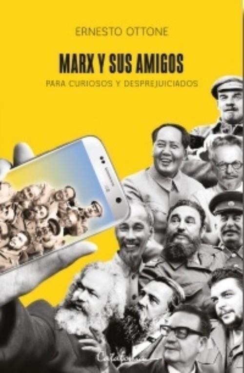 Marx y sus Amigos. Para Curiosos y Desprejuiciados - Ernesto Ottone - Catalonia