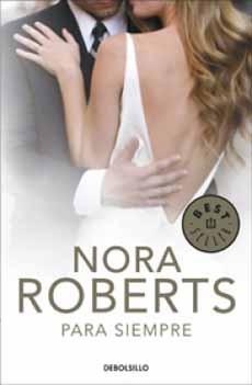 Para Siempre Debols! Llo - Roberts Nora - Debolsillo