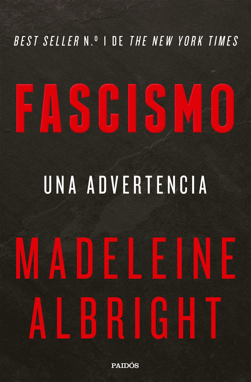 Fascismo. Una Advertencia - Madeleine Albright - PAIDOS