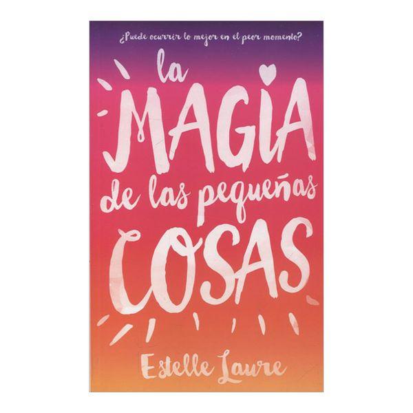 La Magia de las Pequeñas Cosas - Estelle Laure - Puck