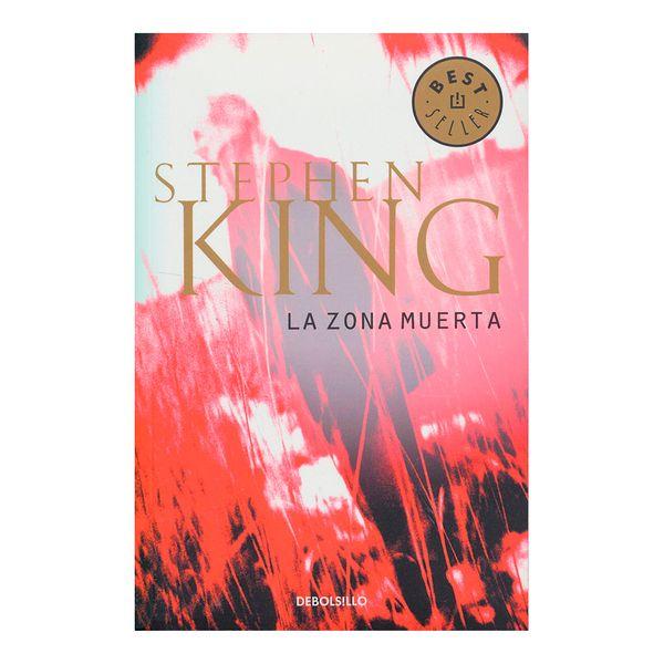Zona Muerta, la - Stephen King - Penguin Random House