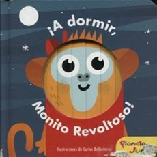 A Dormir Monito Revoltoso - Varios Autores - Planeta Junior