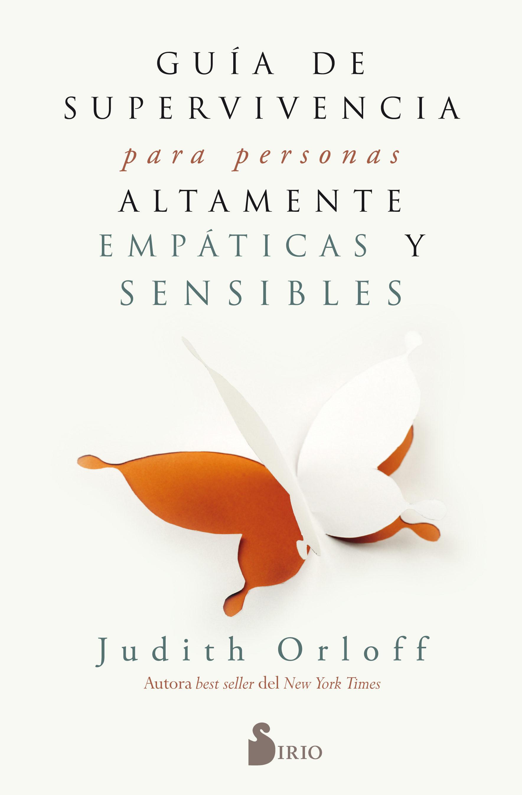 Guia De Supervivencia Para Personas Altamente Empaticas Y Sensibles - Judith Orloff - Sirio